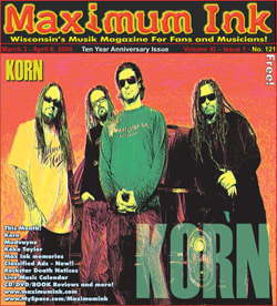 Korn on the cover of Maximum Ink in March 2006, the Ten Year Anniversary Issue, and the second time Korn made the cover - photo by Paul Gargano