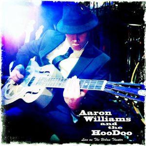 Aaron Williams and the Hoodoo