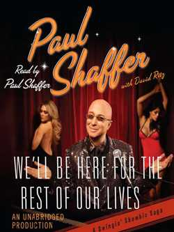 We'll Be Here For the Rest of Our Lives: A Swingin' Show-biz Saga by Paul Shaffer
