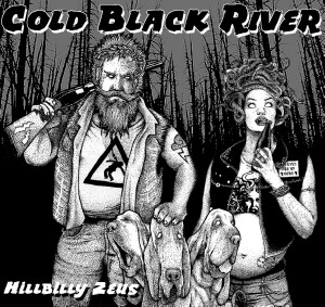 Cold Black River - Hillbilly Zeus