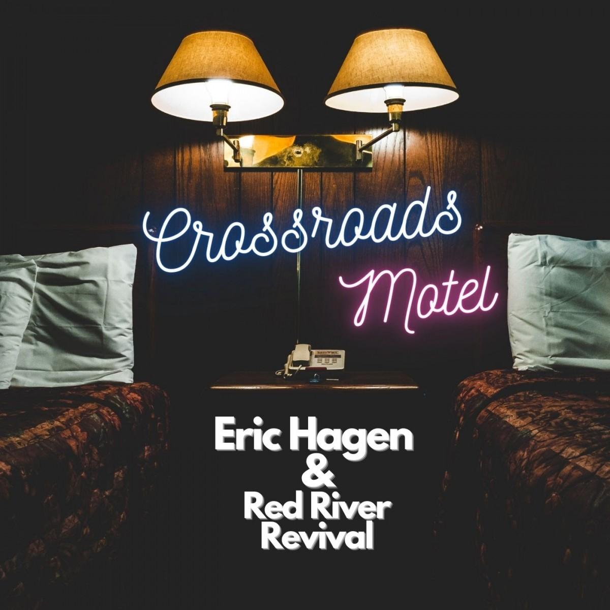 Eric Hagen & Red River Revival - Crossroads Motel