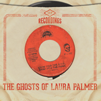 The Ghosts of Laura Palmer - Livin' For The Soul, Dyin' For The Funk