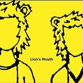 Lion's Mouth - Lion's Mouth