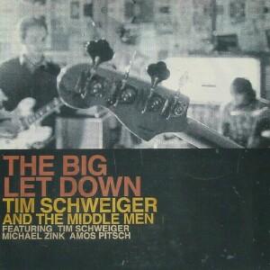 Tim Schweiger & The Middle Men - The Big Let Down