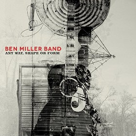Ben Miller Band - Any Way, Shape or Form