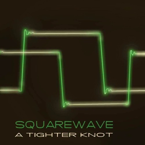 Squarewave - A Tighter Knot