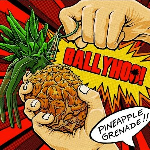 Ballyhoo! - Pineapple Grenade