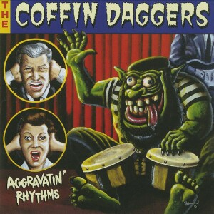 The Coffin Daggers - Aggravatin' Rhythms