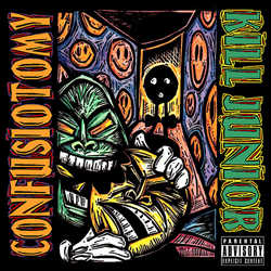 Kill Junior - Confusiotomy