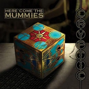 Here Come The Mummies - Cryptic