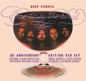 Deep Purple - Come Taste The Band: 35th Anniversary Edition