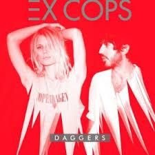 Ex Cops - Daggers