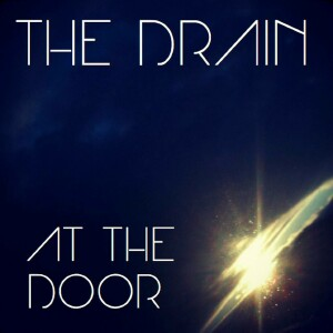 The Drain - At The Door