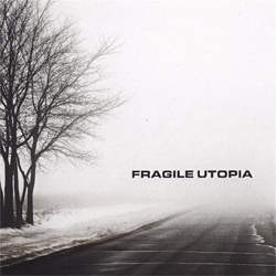 Fragile Utopia - Fragile Utopia