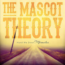 The Mascot Theory - Hand Me Down Miracles