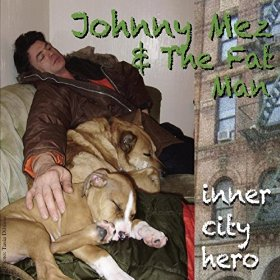 Johnny Mez and the Fatman - Inner City Hero