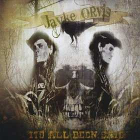 Jayke Orvis - It's All Been Said