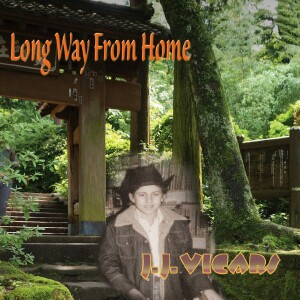 J.J. Vicars - Long Way From Home