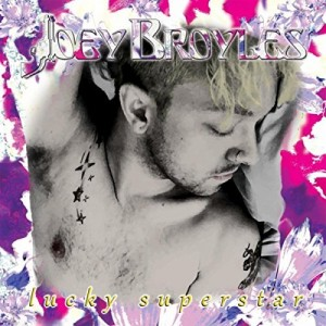 Joey Broyles - Lucky Superstar