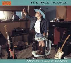 The Pale Figures - Memphis and Chicago