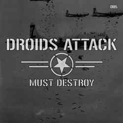 Droids Attack - Must Destroy