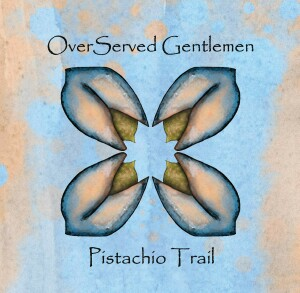 Overserved Gentlemen - Pistachio Trail