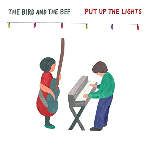 The Bird and The Bee - Put Up The Lights