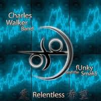 Charles Walker Band - Relentless