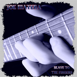 Joe Matera - Slave to the Fingers