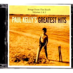 Paul Kelly - Songs from the South: Paul Kelly's Greatest Hits