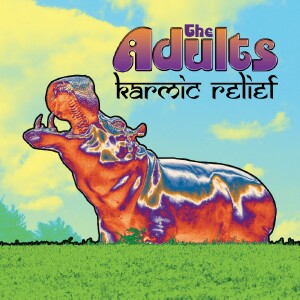 The Adults - Karmic Relief