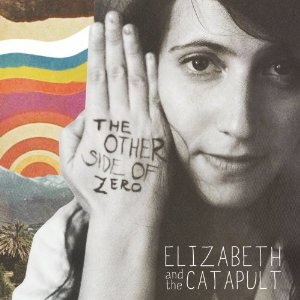 Elizabeth and the Catapult - The Other Side of Zero