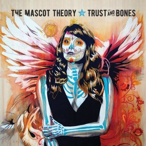 The Mascot Theory - Trust and Bones