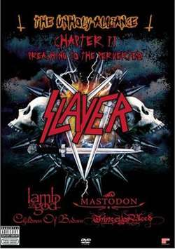 Slayer, Mastodon, Lamb of God, Children of Bodom, Thine Eyes Bleed - The Unholy Alliance: Preaching to the Perverted