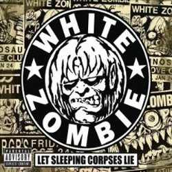 White Zombie - Let Sleeping Corpses Lie – Box Set