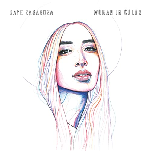 Raye Zaragoza - Woman In Color