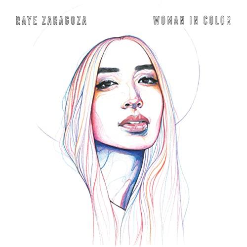 Raye Zaragoza - Woman In Color
