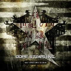 Dope Stars Inc - 21st Century Slave