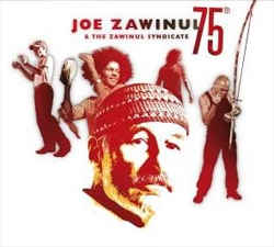Joe Zawinul & The Zawinul Syndicate - Seventy Five (75)