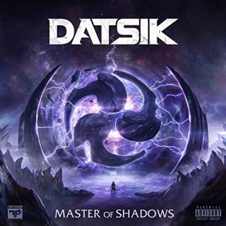 Datsik - Master of Shadows