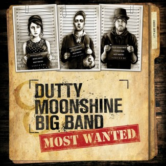 Dutty Moonshine Band - Most Wanted