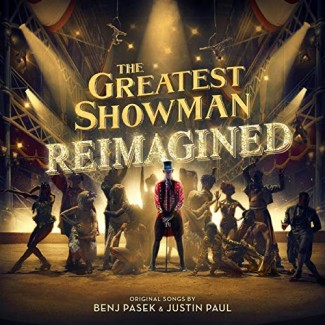 Greatest Showman: Reimagined - Various Artists