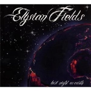 Elysian Fields - Last Night On Earth