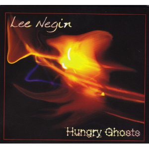 Lee Negin - Hungry Ghosts