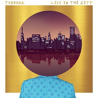 Turkuaz - Life In The City