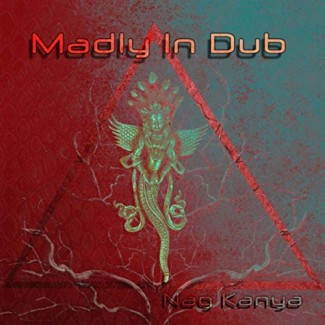 Madly in Dub - Nag Kanya
