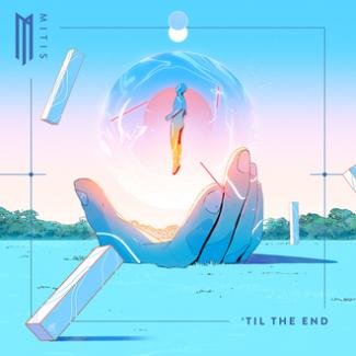 MITIS - 'Till The End