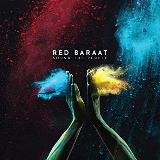 Red Baraat - Sound The People