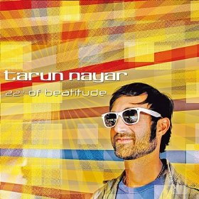 Tarun Nayar - 22 Degrees of Beatitude