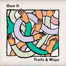 Trails and Ways - Own It